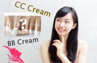 BB Cream và CC Cream cái nào tốt hơn?